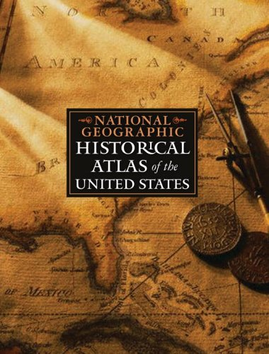 National Geographic Historical Atlas of the United States - National Geographic Society