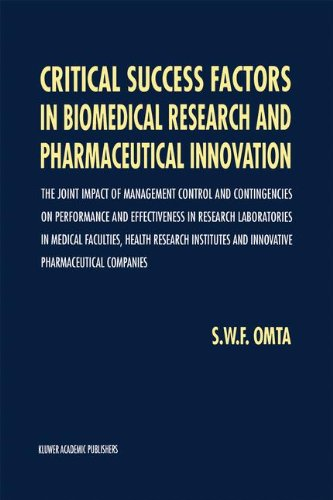 Critical Success Factors in Biomedical Research and Pharmaceutical Innovation: The joint impact of management control and contingencies on p - S.W. Omta
