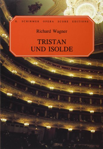 Tristan und Isolde: Vocal Score - Richard Wagner