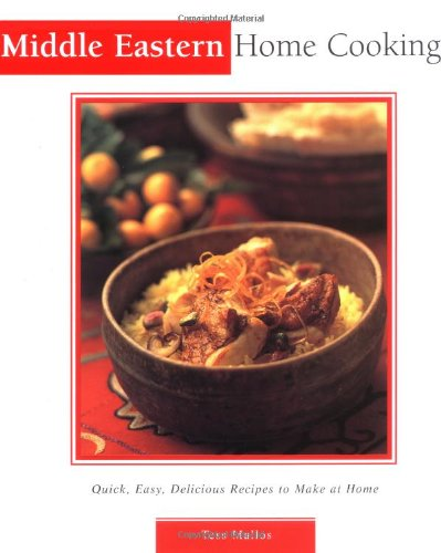 Middle Eastern Home Cooking: Quick, Easy, Delicious Recipes to Make at Home (Essential Asian Kitchen Series) - Tess Mallos