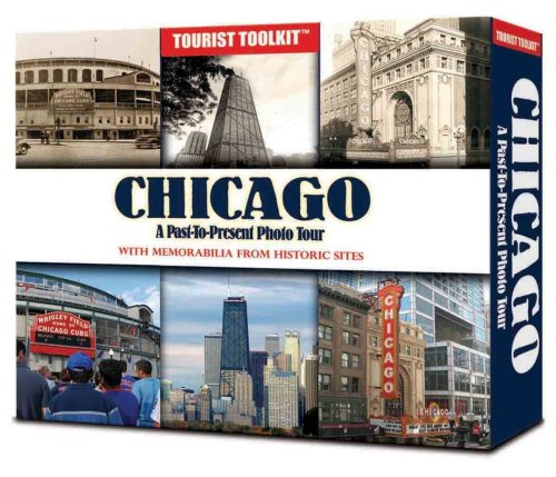 Chicago: A Past to Present Photo Tour (Tourist Toolkit) - Whitman Publishing