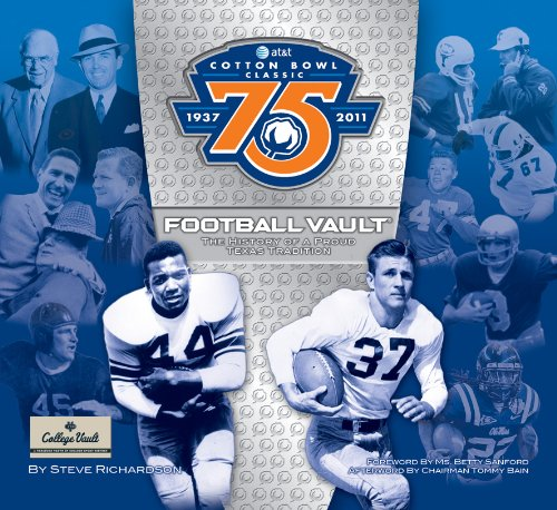 AT & T Cotton Bowl Classic Football Vault: The History of a Proud Texas Tradition - Steve Richardson