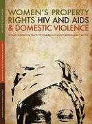 Women's Property Rights, HIV and AIDS & Domestic Violence: Research Findings from Two Districts in South Africa and Uganda