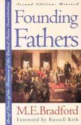 Founding Fathers: Brief Lives of the Framers of the United States Constitution
