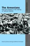 The Armenians: Past and Present in the Making of National Identity