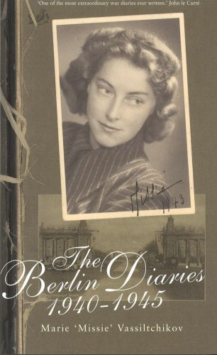 The Berlin Diaries, 1940-45 - Marie Vassiltchikov