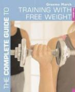 Complete Guide to Training with Free Weights