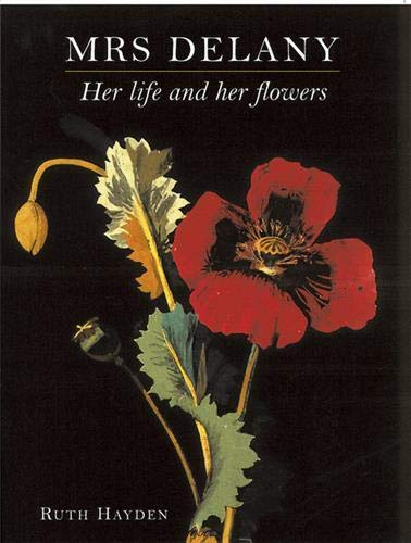 Mrs Delany: Her Life and her Flowers - Ruth Hayden