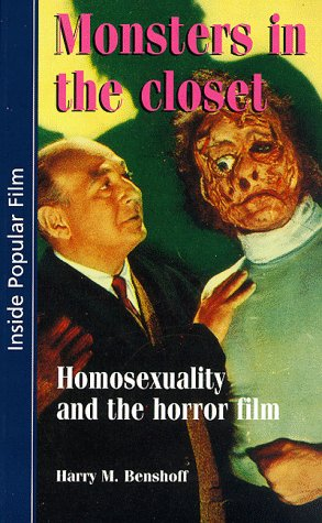 Monsters in the closet: Homosexuality and the Horror Film (Inside Popular Film MUP) - Harry M. Benshoff