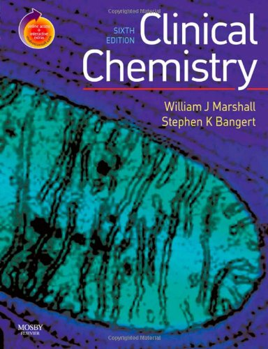 Clinical Chemistry: With STUDENT CONSULT Access, 6e (Marshall, Clinical Chemistry) - William J. Marshall MA MSc PhD MBBS FRCP FRCPath FRCPEdin FIBiol; Stephen K Bangert