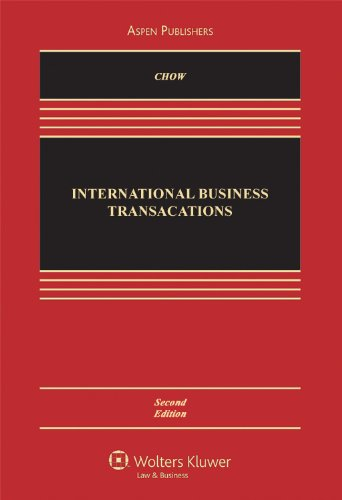 International Business Transactions, Second Edition - Daniel C. K. Chow; Thomas J. Schoenbaum