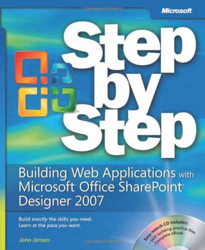 Building Web Applications with Microsoft Office SharePoint Designer 2007 Step by Step - John Jansen