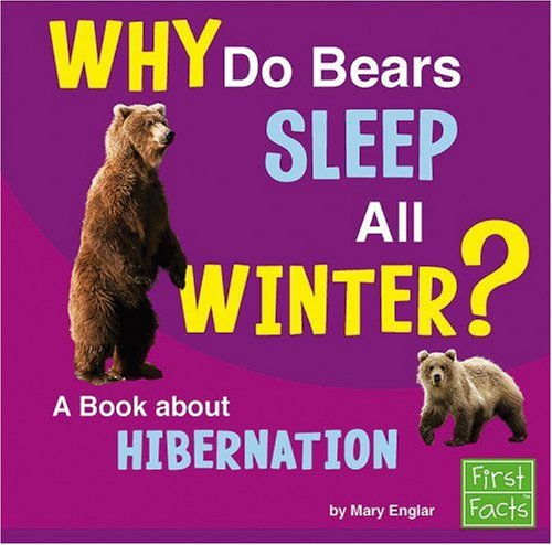Why Do Bears Sleep All Winter?: A Book About Hibernation (Why in the World?) - Jane Duden