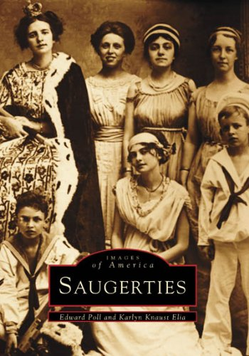 Saugerties  (NY)   (Images of America) - Edward Poll; Karlyn Knaust Elia