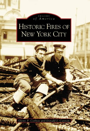 Historic Fires of New York City (Images of America) - Glenn P. Corbett; Donald J. Cannon