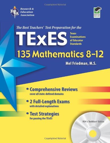 Texas TExES 135 Mathematics 8-12 w/CD-ROM (TExES Teacher Certification Test Prep) - Mel Friedman; Stephen Reiss
