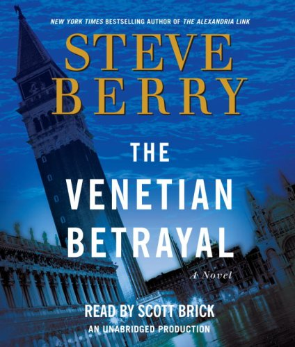 The Venetian Betrayal: A Novel - Steve Berry