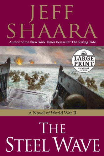 The Steel Wave: A Novel of World War II (Random House Large Print) - Jeff Shaara