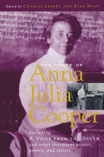 The Voice of Anna Julia Cooper: Including A Voice from the South and Other Important Essays, Papers, and Letters (Legacies of Social Thought - Charles Lemert; Esme Bhan