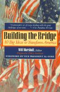 Building the Bridge: 10 Big Ideas to Transform America