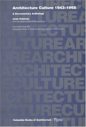 Architecture Culture: 1943-1968 (Columbia Books of Architecture) - Joan Ockman