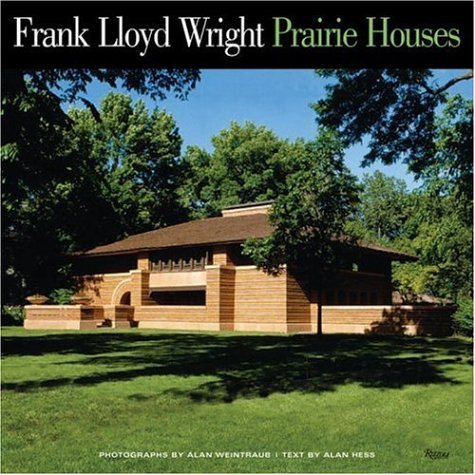 Frank Lloyd Wright Prairie Houses - Alan Hess
