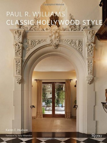 Paul R. Williams:  Classic Hollywood Style - Karen E. Hudson