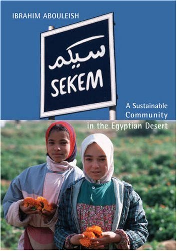 Sekem: A Sustainable Community in the Egyptian Desert - Ibrahim Abouleish