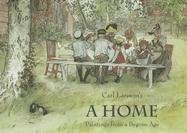 A Home: Paintings from a Bygone Age - Carl Larsson