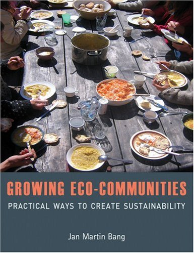 Growing Eco-Communities: Practical Ways to Create Sustainability - Jan Martin Bang