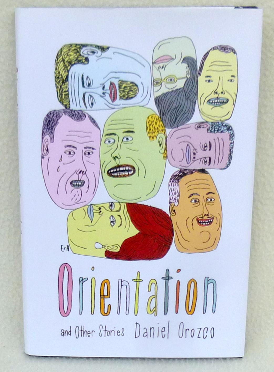 Orientation and Other Stories (SIGNED 1st Edition) - Orozco, Daniel