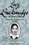 Lucy Breckinridge of Grove Hill: The Journal of a Virginia Girl, 1862-1864