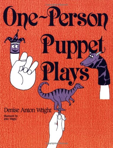 One-Person Puppet Plays: - Denise A. Wright