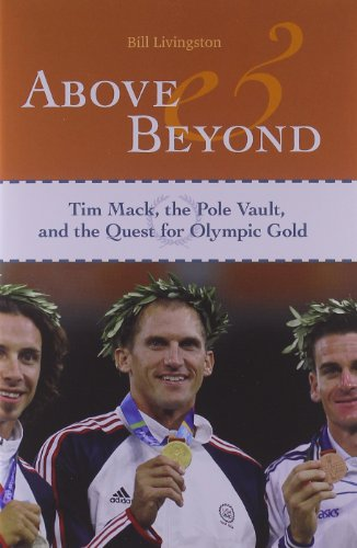 Above and Beyond: Tim Mack, the Pole Vault, and the Quest for Olympic Gold - Bill Livingston