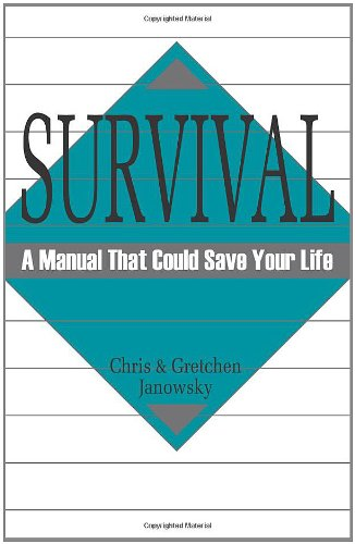 Survival: A Manual That Could Save Your Life - Chris Janowsky; Gretchen Granowsky