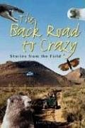 Back Road To Crazy: Stories From The Field - Jennifer Bove