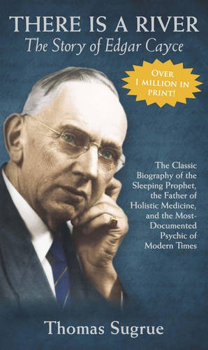 The Story of Edgar Cayce: There is a River (Revised edition) - Thomas Sugrue