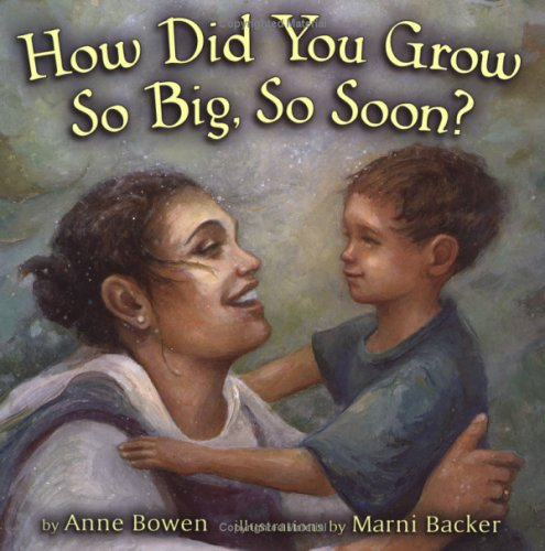 How Did You Grow So Big, So Soon? (Carolrhoda Picture Books) - Anne Bowen