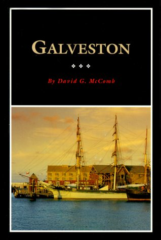 Galveston: A History and a Guide (Fred Rider Cotten Popular History Series) - David McComb