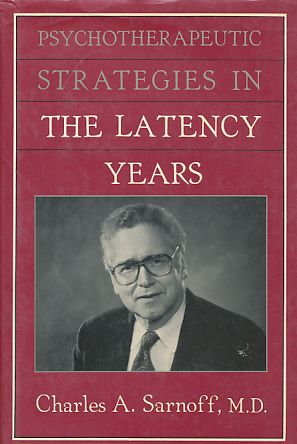 Psychotherapeutic Strategies in the Latency Years. - Sarnoff, Charles A