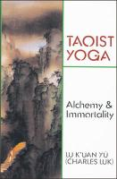 Taoist Yoga: Alchemy and Immortality