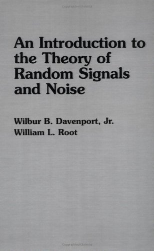 An Introduction to the Theory of Random Signals and Noise - Wilbur B. Davenport Jr.; William L. Root