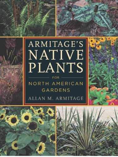 Armitage's Native Plants for North American Gardens - Allan M. Armitage