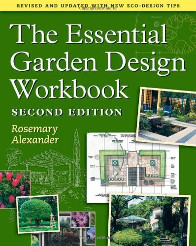 The Essential Garden Design Workbook: Second Edition - Rosemary Alexander