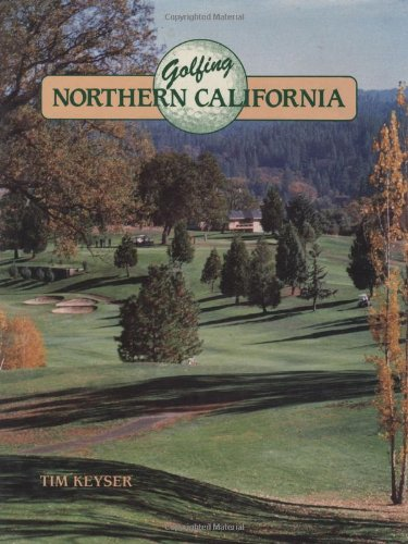Golfing Northern California - Tim Keyser