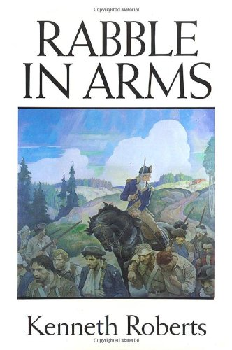 Rabble in Arms - Roberts, Kenneth