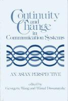 Continuity and Change in Communication Systems: An Asian Perspective (Communication and Information Science)