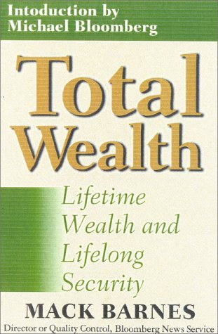 Total Wealth: Lifetime Wealth and Lifelong Security - Mac Barnes