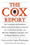 The Cox Report: The Unanimous and Bipartisan Report of the House Select Committee on U.S. National Security and Military Commercial Co