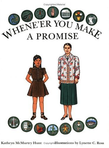 Whene'er You Make a Promise: A Paper Doll History of the Girl Scout Uniform, Volume Two - Kathryn McMurtry Hunt